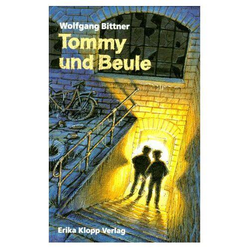 Wolfgang Bittner - Tommy und Beule. ( Ab 10 J.) - Preis vom 14.05.2021 04:51:20 h