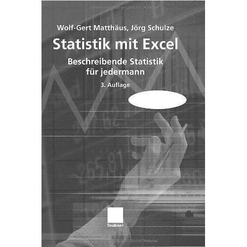 Wolf-Gert Matthäus - Statistik mit Excel: Beschreibende Statistik für jedermann - Preis vom 07.05.2021 04:52:30 h