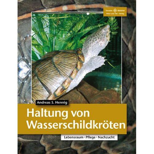 Hennig, Andreas S. - Haltung von Wasserschildkröten - Preis vom 19.11.2019 05:57:19 h