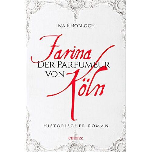 Ina Knobloch - Farina - Der Parfumeur von Köln - Preis vom 04.09.2020 04:54:27 h