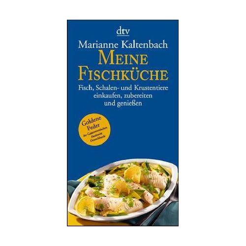 Marianne Kaltenbach - Meine Fischküche - Preis vom 21.10.2020 04:49:09 h
