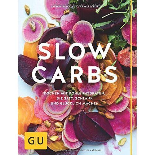 Dagmar Reichel - Slow Carbs: Kochen mit Kohlehydraten, die satt, schlank und glücklich machen (GU Diät & Gesundheit) - Preis vom 24.02.2021 06:00:20 h