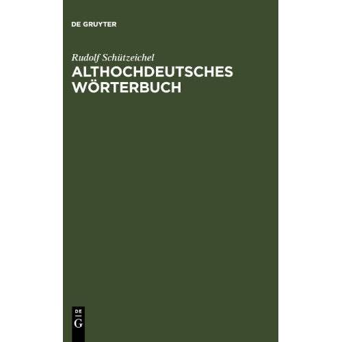 Rudolf Schützeichel - Althochdeutsches Wörterbuch - Preis vom 28.02.2021 06:03:40 h