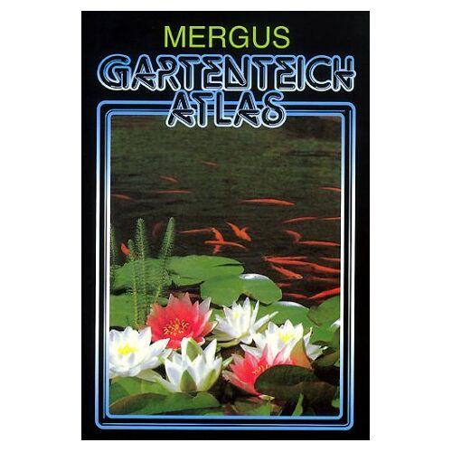 Baensch, Hans A. - Gartenteich Atlas: Rund um den Gartenteich und das Kaltwasseraquarium - Preis vom 09.04.2021 04:50:04 h