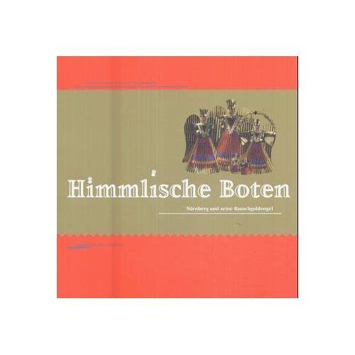 Steinmann, Susanne von Goessel - Goessel-Steinm.: Himmlische Boten. Nürnberg und seine Rauschgoldengel - Preis vom 10.04.2021 04:53:14 h