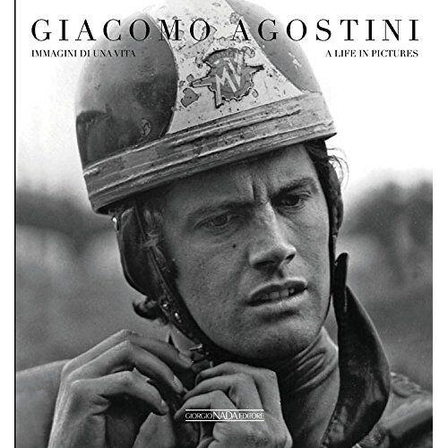Giacomo Agostini - Giacomo Agostini: Immagini di una vita/A life in pictures - Preis vom 23.10.2020 04:53:05 h