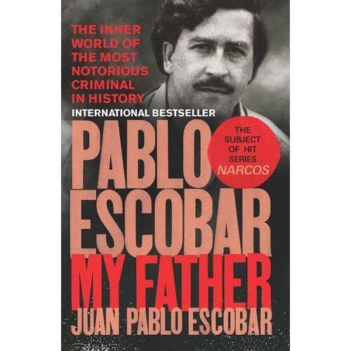 Escobar, Juan Pablo - Pablo Escobar: My Father - Preis vom 19.01.2021 06:03:31 h