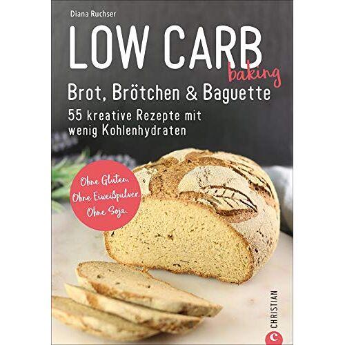 Diana Ruchser - Brot Backbuch: Low Carb baking. Brot, Brötchen & Baguette. 55 kreative Rezepte mit wenig Kohlenhydraten. Ohne Gluten. Ohne Eiweißpulver. Ohne Soja. Mit praktischen Tipps zum Backen ohne Mehl. - Preis vom 06.05.2021 04:54:26 h