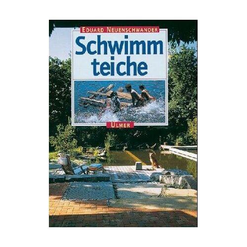 Eduard Neuenschwander - Schöne Schwimmteiche - Preis vom 20.10.2020 04:55:35 h