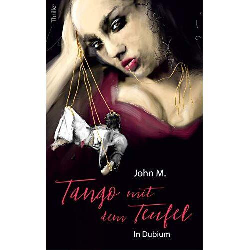 M. John - Tango mit dem Teufel: In Dubium - Preis vom 10.04.2021 04:53:14 h