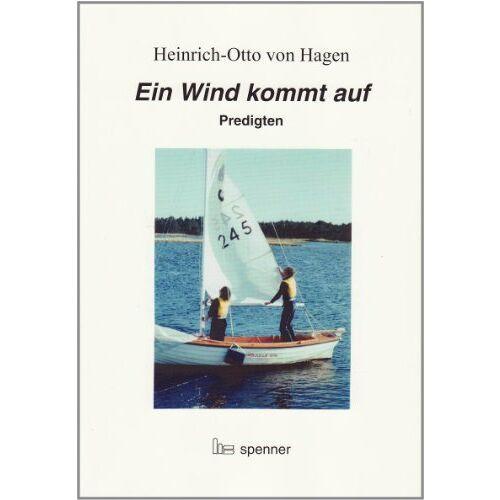 Hagen, Heinrich O von - Ein Wind kommt auf.: Predigten. (Predigt heute (Ph)) - Preis vom 20.10.2020 04:55:35 h