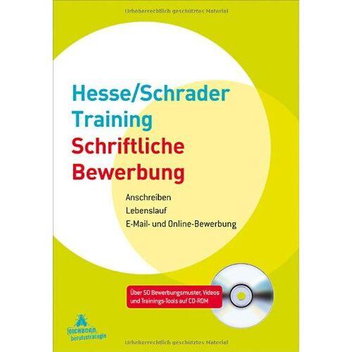 Jürgen Hesse - Hesse/Schrader-Training Schriftliche Bewerbung: Anschreiben - Lebenslauf - E-Mail- und Online-Bewerbung - Preis vom 11.05.2021 04:49:30 h