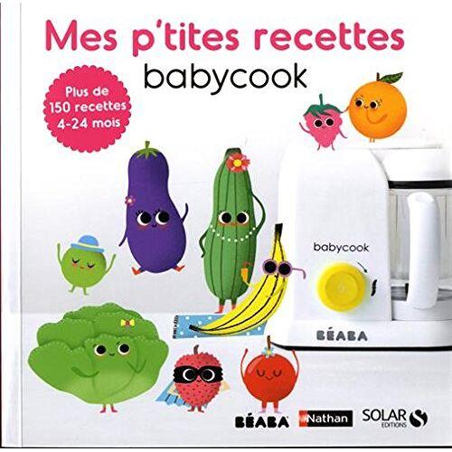 - Mes p'tites recettes Babycook : Plus de 150 recettes 4-24 mois - Preis vom 21.10.2020 04:49:09 h
