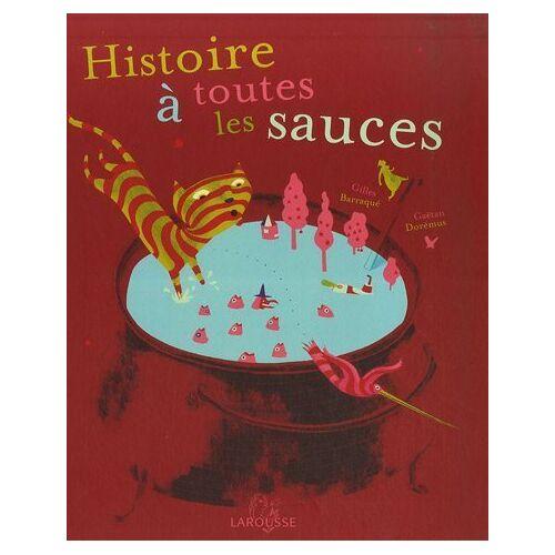 Gilles Barraqué - Histoire à toutes les sauces - Preis vom 18.04.2021 04:52:10 h
