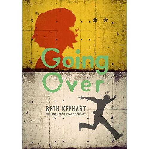 Beth Kephart - Going Over - Preis vom 21.10.2020 04:49:09 h