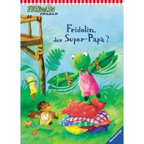Sabine Cuno - Fridolin Frosch: Fridolin, der Super-Papa? - Preis vom 18.10.2020 04:52:00 h
