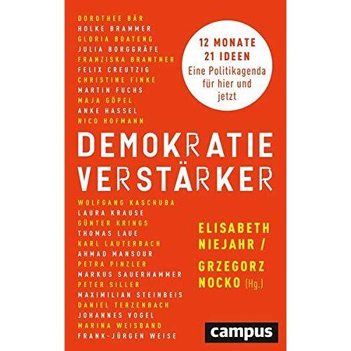 Elisabeth Niejahr - Demokratieverstärker: 12 Monate, 21 Ideen: Eine Politikagenda für hier und jetzt - Preis vom 14.05.2021 04:51:20 h