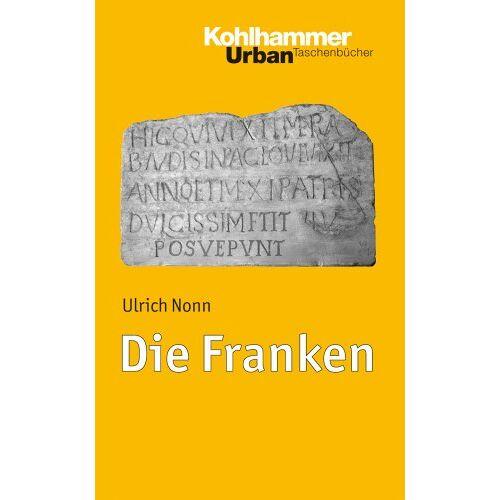Ulrich Nonn - Die Franken (Urban-Taschenbuecher) - Preis vom 31.03.2020 04:56:10 h