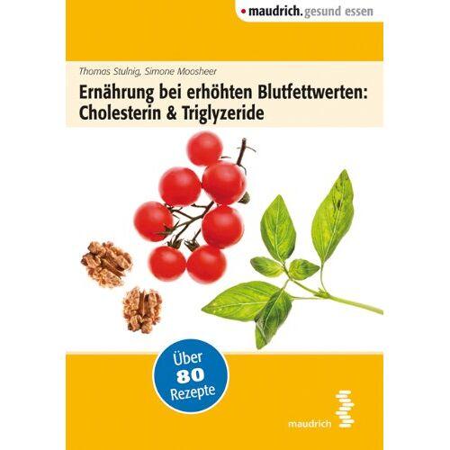 Thomas Stulnig - Ernährung bei erhöhten Blutfettwerten: Cholesterin und Triglyceride - Preis vom 11.05.2021 04:49:30 h