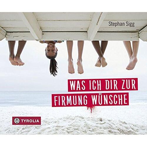 Stephan Sigg - Was ich dir zur Firmung wünsche - Preis vom 28.02.2021 06:03:40 h