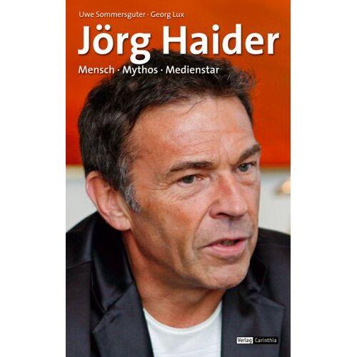Uwe Sommersguter - Jörg Haider: Mensch, Medienstar, Mythos - Preis vom 20.10.2020 04:55:35 h