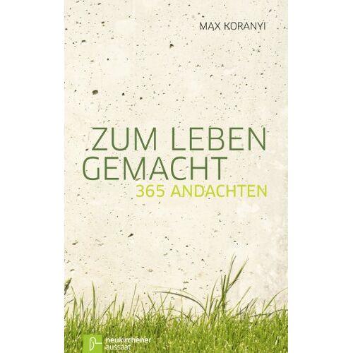 Max Koranyi - Zum Leben gemacht: 365 Andachten - Preis vom 20.10.2020 04:55:35 h