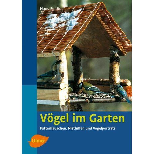 Hans Egidius - Vögel im Garten: Futterhäuschen, Nisthilfen und Vogelporträts - Preis vom 06.05.2021 04:54:26 h