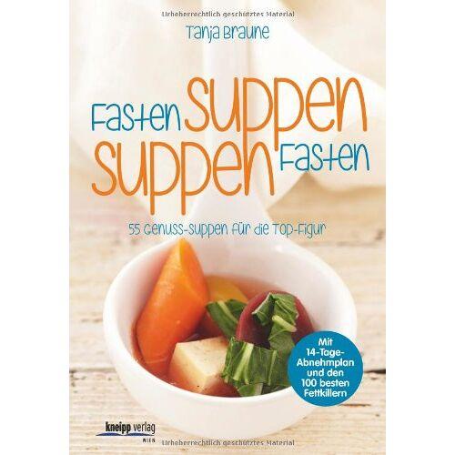 Tanja Braune - Fastensuppen - Suppenfasten: 55 Genuss-Suppen für die Top-Figur - Preis vom 08.03.2021 05:59:36 h