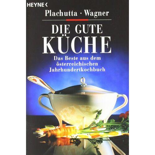 Ewald Plachutta - Die gute Küche: Das Beste aus dem österreichischen Jahrhundert-Kochbuch: Das Beste aus dem österreichischem Jahrhundertkochbuch - Preis vom 07.03.2021 06:00:26 h