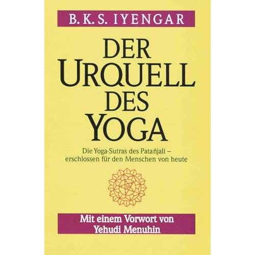 Iyengar, B. K. S. - Der Urquell des Yoga - Preis vom 09.05.2021 04:52:39 h