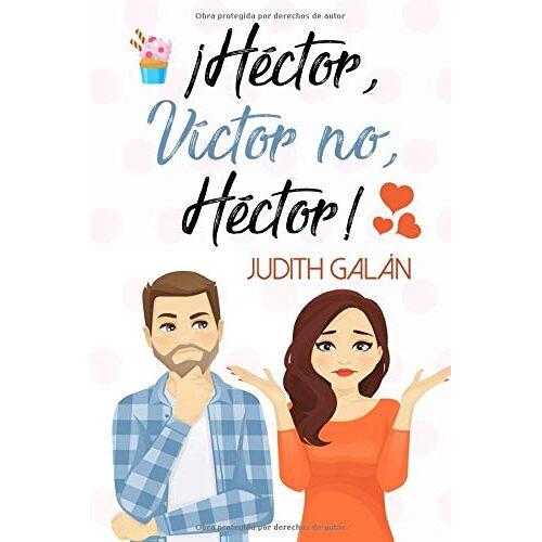 Judith Galán - ¡Héctor, Víctor no, Héctor! - Preis vom 20.10.2020 04:55:35 h