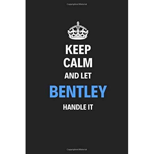 Notebooks, Pytkers Men - Keep Calm And Let Bentley Handle It: Blank Pages Notebook Journal, Training Log Book, High Quality, Gift For Men And Boys, Perfect For Any Occasion - Preis vom 23.01.2021 06:00:26 h