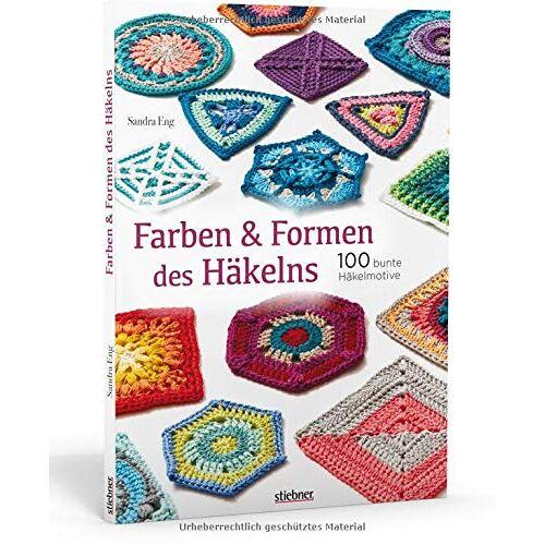 Sandra Eng - Farben und Formen des Häkelns: 100 bunte Häkelmuster - Preis vom 04.09.2020 04:54:27 h