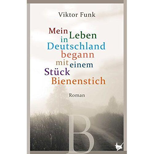 Viktor Funk - Mein Leben in Deutschland begann mit einem Stück Bienenstich - Preis vom 13.05.2021 04:51:36 h