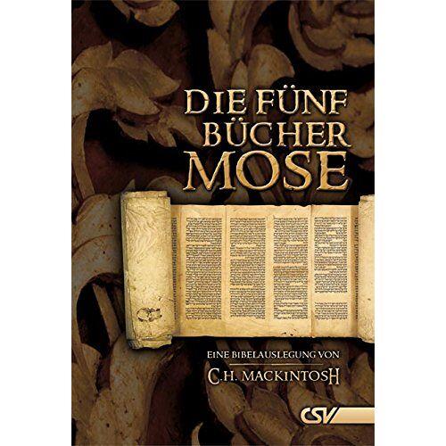 Mackintosh, C H - Die fünf Bücher Mose: Eine Bibelauslegung von C.H. Mackintosh - Preis vom 06.09.2020 04:54:28 h