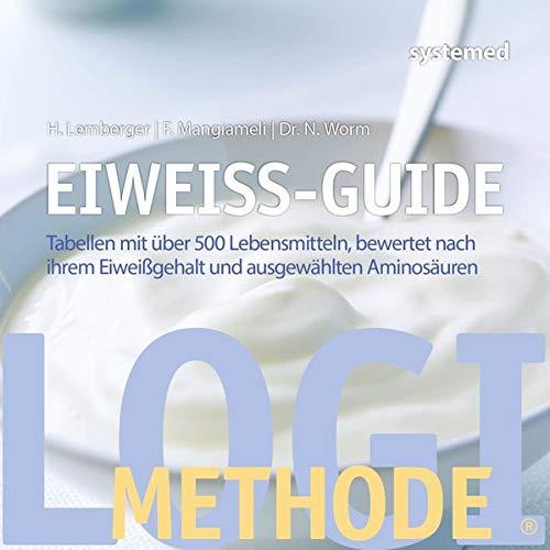Nicolai Worm - Eiweiß-Guide: Tabellen mit über 500 Lebensmitteln, bewertet nach ihrem Eiweißgehalt und ausgewählten Aminosäuren - Preis vom 05.09.2020 04:49:05 h