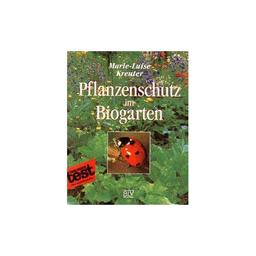 Marie-Luise Kreuter - Pflanzenschutz im Bio- Garten - Preis vom 01.03.2021 06:00:22 h