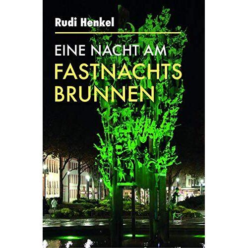 Rudi Henkel - Eine Nacht am Fastnachtsbrunnen - Preis vom 20.10.2020 04:55:35 h