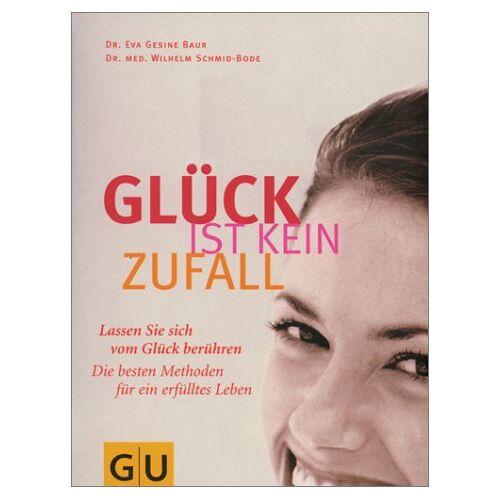 Baur, Eva Gesine - Glück ist kein Zufall (GU Altproduktion) - Preis vom 05.08.2019 06:12:28 h