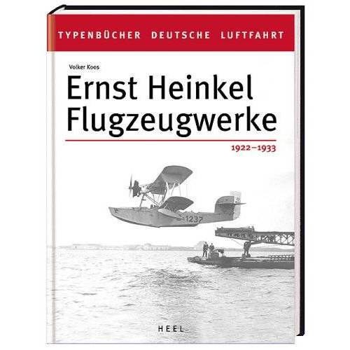 Volker Koos - Ernst Heinkel Flugzeugwerke 1922 - 1932 - Preis vom 15.05.2021 04:43:31 h