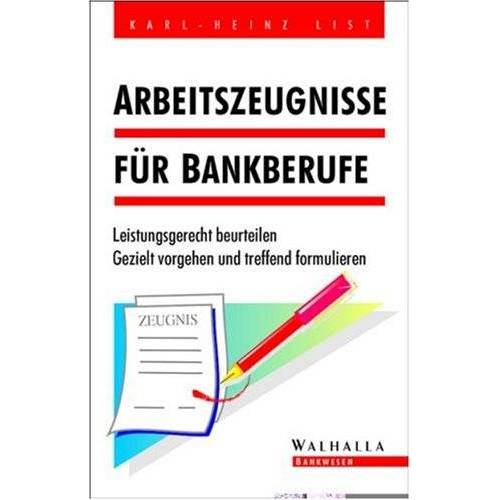 Karl-Heinz List - Arbeitszeugnisse für Bankberufe - Preis vom 25.02.2021 06:08:03 h