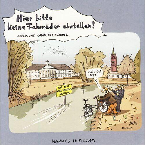 Hannes Mercker - Hier bitte keine Fahrräder abstellen!: Cartoons über Oldenburg - Preis vom 28.02.2021 06:03:40 h