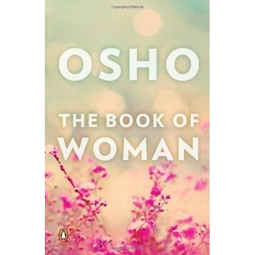 Osho - The Book of Woman [Paperback] [Paperback] [Jan 01, 2013] Osho - Preis vom 18.04.2021 04:52:10 h