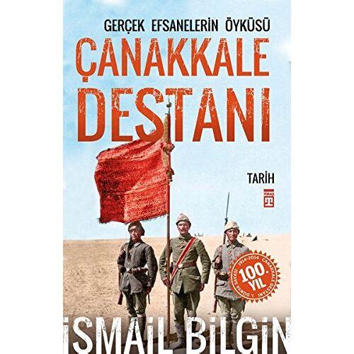Ismail Bilgin - Canakkale Destani: Gercek Efsanelerin Öyküsü - Preis vom 06.09.2020 04:54:28 h