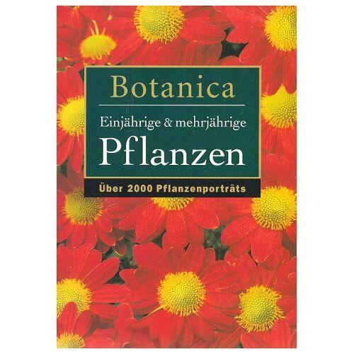 - Botanica: Ein- & mehrjährige Pflanzen. Über 2000 Pflanzenportraits - Preis vom 01.03.2021 06:00:22 h