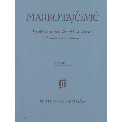 Tajcevic, Marko/Hrsg. Tajcevic, Marko - Lieder von der Mur-Insel, Kleine Stücke für Klavier - Preis vom 06.09.2020 04:54:28 h