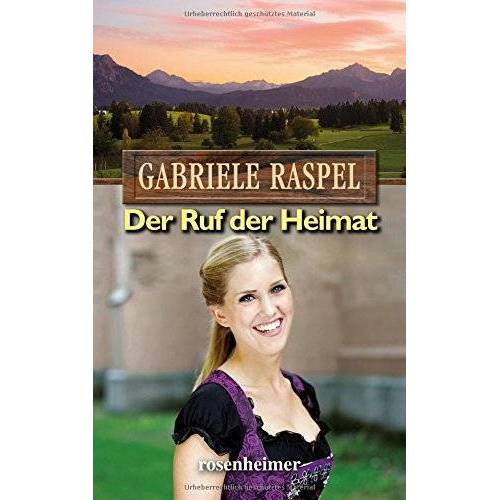 Gabriele Raspel - Der Ruf der Heimat - Preis vom 28.05.2020 05:05:42 h