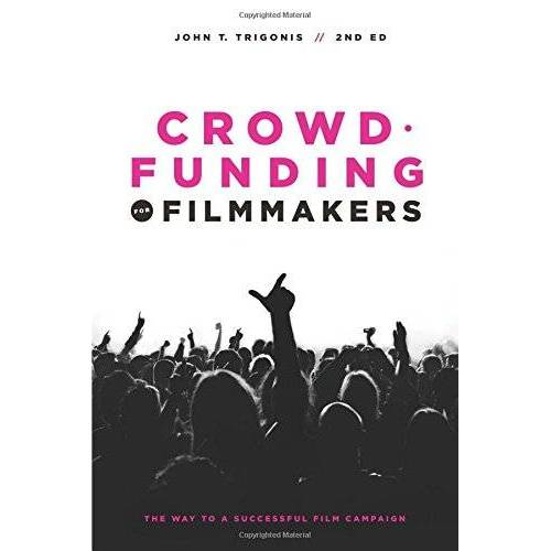 John Trigonnis - Crowdfunding for Filmmakers: The Way to a Successful Film Campaign - Preis vom 19.10.2020 04:51:53 h