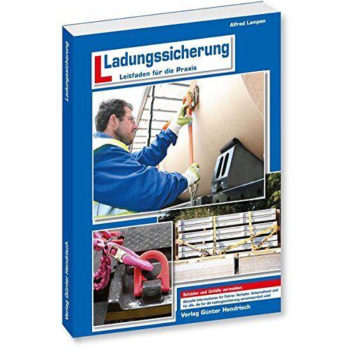 Alfred Lampen - Ladungssicherung: Leitfaden für die Praxis - Preis vom 24.02.2021 06:00:20 h