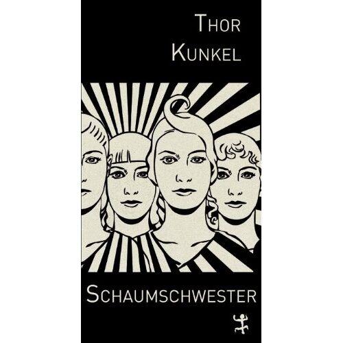 Thor Kunkel - Schaumschwester - Preis vom 05.05.2021 04:54:13 h